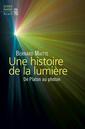 Couverture de l'ouvrage Une histoire de la lumière (2° Éd.)