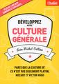 Couverture de l'ouvrage Développez votre culture générale