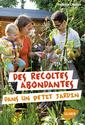 Couverture de l'ouvrage Des récoltes abondantes dans un petit jardin