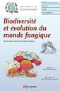 Couverture de l'ouvrage Biodiversité et évolution du monde fongique