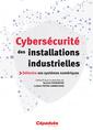 Couverture de l'ouvrage Cybersécurité des installations industrielles