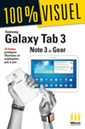 Couverture de l'ouvrage Samsung Galaxy Tab 3 ; Samsung Galaxy Note 3 ; Galaxy Gear