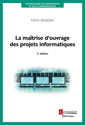 Couverture de l'ouvrage La maîtrise d'ouvrage des projets informatiques