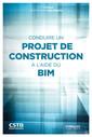 Couverture de l'ouvrage Conduire un projet de construction à l'aide du BIM