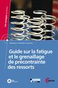 Couverture de l'ouvrage Guide sur la fatigue et le grenaillage de précontrainte des ressorts (2C24)
