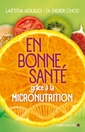 Couverture de l'ouvrage En bonne sante grace a la micronutrition (ancienne edition)