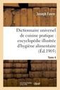 Couverture de l'ouvrage Dictionnaire universel de cuisine pratique : encyclopédie illustrée d'hygiène alimentaire. t. 4