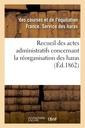 Couverture de l'ouvrage Recueil des actes administratifs concernant la reorganisation des haras. 1860-1861