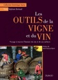 Couverture de l'ouvrage Les outils de la vigne et du vin
