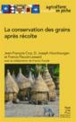 Couverture de l'ouvrage La conservation des grains après récolte