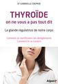 Couverture de l'ouvrage Thyroïde, on ne vous a pas tout dit