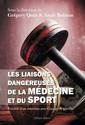 Couverture de l'ouvrage Les liaisons dangereuses de la médecine et du sport