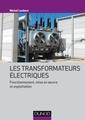 Couverture de l'ouvrage Les transformateurs électriques