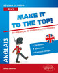 Couverture de l'ouvrage Anglais make it to the top! Vocabulaire, grammaire, exercices corrigés