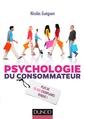 Couverture de l'ouvrage Psychologie du consommateur