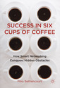 Couverture de l'ouvrage Success in Six Cups of Coffee