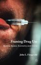 Couverture de l'ouvrage Framing Drug Use