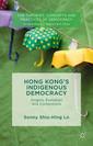 Couverture de l'ouvrage Hong Kong's Indigenous Democracy