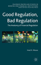 Couverture de l'ouvrage Good Regulation, Bad Regulation