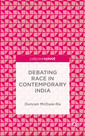 Couverture de l'ouvrage Debating Race in Contemporary India