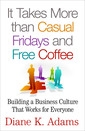 Couverture de l'ouvrage It Takes More Than Casual Fridays and Free Coffee