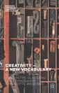Couverture de l'ouvrage Creativity — A New Vocabulary