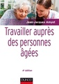 Couverture de l'ouvrage Travailler auprès des personnes âgées