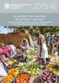 Couverture de l'ouvrage La situation des marchés des produits agricoles 2015-2016