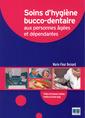 Couverture de l'ouvrage Soins d'hygiène bucco-dentaire aux personnes âgées et dépendantes