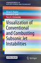 Couverture de l'ouvrage Visualization of Conventional and Combusting Subsonic Jet Instabilities