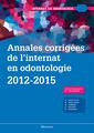 Couverture de l'ouvrage Annales corrigées de l'internat en odontologie 2012-2015