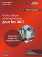 Couverture de l'ouvrage Guide pratique périanesthésique pour les IADES