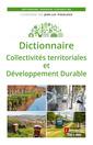 Couverture de l'ouvrage Dictionnaire Collectivités territoriales et Développement Durable
