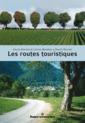 Couverture de l'ouvrage Les routes touristiques