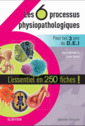 Couverture de l'ouvrage Les 6 processus physiopathologiques. Pour les 3 ans du D.E.I.