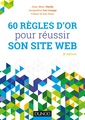 Couverture de l'ouvrage 60 règles d'or pour réussir son site web