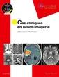 Couverture de l'ouvrage Cas cliniques en neuro-imagerie