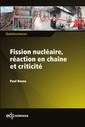 Couverture de l'ouvrage La fission nucléaire, réaction en chaîne et criticité