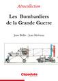 Couverture de l'ouvrage Les bombardiers de la grande guerre
