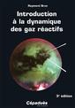 Couverture de l'ouvrage Introduction à la dynamique des gaz réactifs