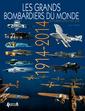 Couverture de l'ouvrage Grands bombardiers du monde : 1914-2014