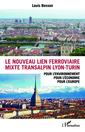 Couverture de l'ouvrage Le nouveau lien ferroviaire mixte transalpin Lyon-Turin