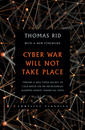 Couverture de l'ouvrage Cyber War Will Not Take Place