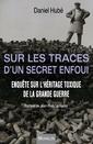 Couverture de l'ouvrage Sur les traces d'un secret enfoui : enquête sur l'héritage toxique de la grande guerre