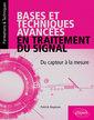 Couverture de l'ouvrage Bases et techniques avancées en traitement du signal