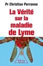 Couverture de l'ouvrage Le vérité sur la maladie de Lyme