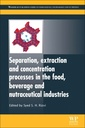 Couverture de l'ouvrage Separation, Extraction and Concentration Processes in the Food, Beverage and Nutraceutical Industries