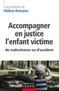 Couverture de l'ouvrage Accompagner en justice l'enfant victime de maltraitance ou d'accident