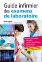 Couverture de l'ouvrage Guide infirmier des examens de laboratoire