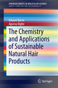 Couverture de l'ouvrage The Chemistry and Applications of Sustainable Natural Hair Products
